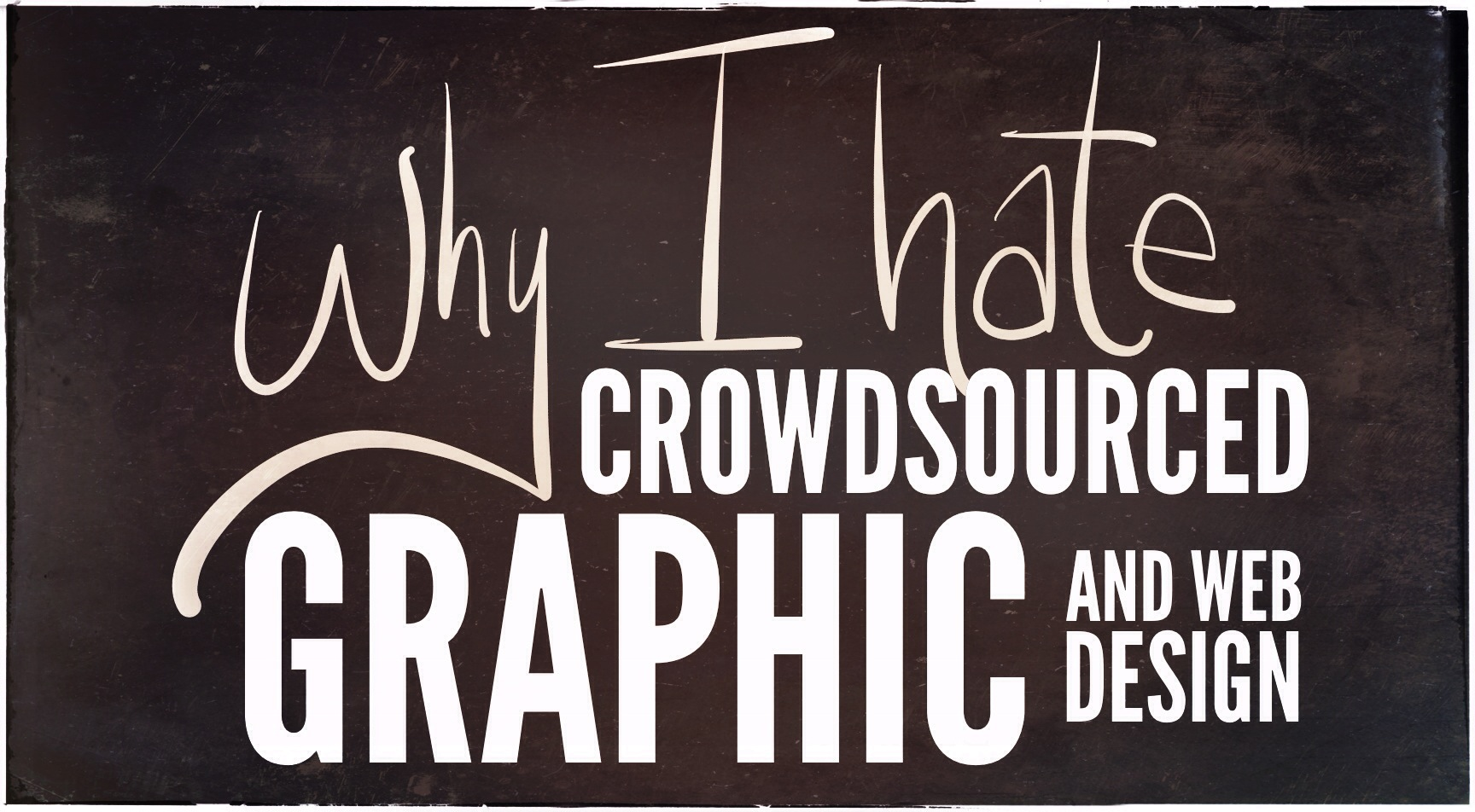 why I hate crowdsourced graphic design