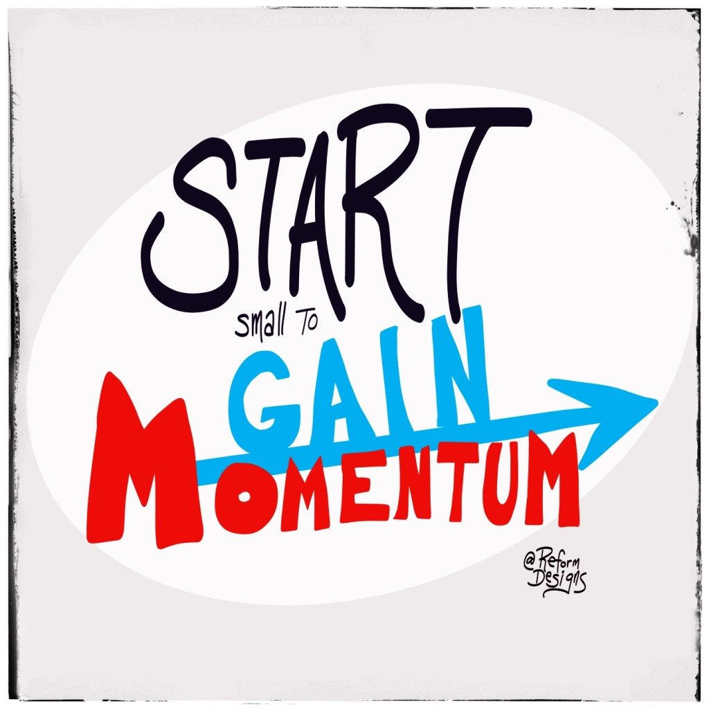 start small gain momentum web